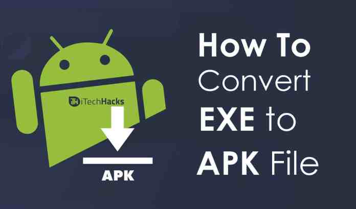 How to Convert EXE to APK Easily on Android and PC  - Convert EXE to APK Easily itechhacks - How to Convert EXE to APK Easily on Android and PC (2018)