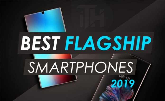 These 10 Best Flagship Smartphones You Should Buy in 2019  - Flagship Phones 2019 - (January 2019) Best 10 Flagship Phones To Buy Now