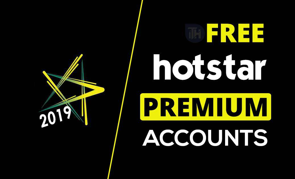 iTech Hacks | Free Premium Hotstar Accounts & Passwords 2019