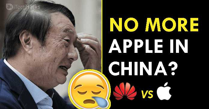 Huawei Next Step? No More Production of Apple Products in China?