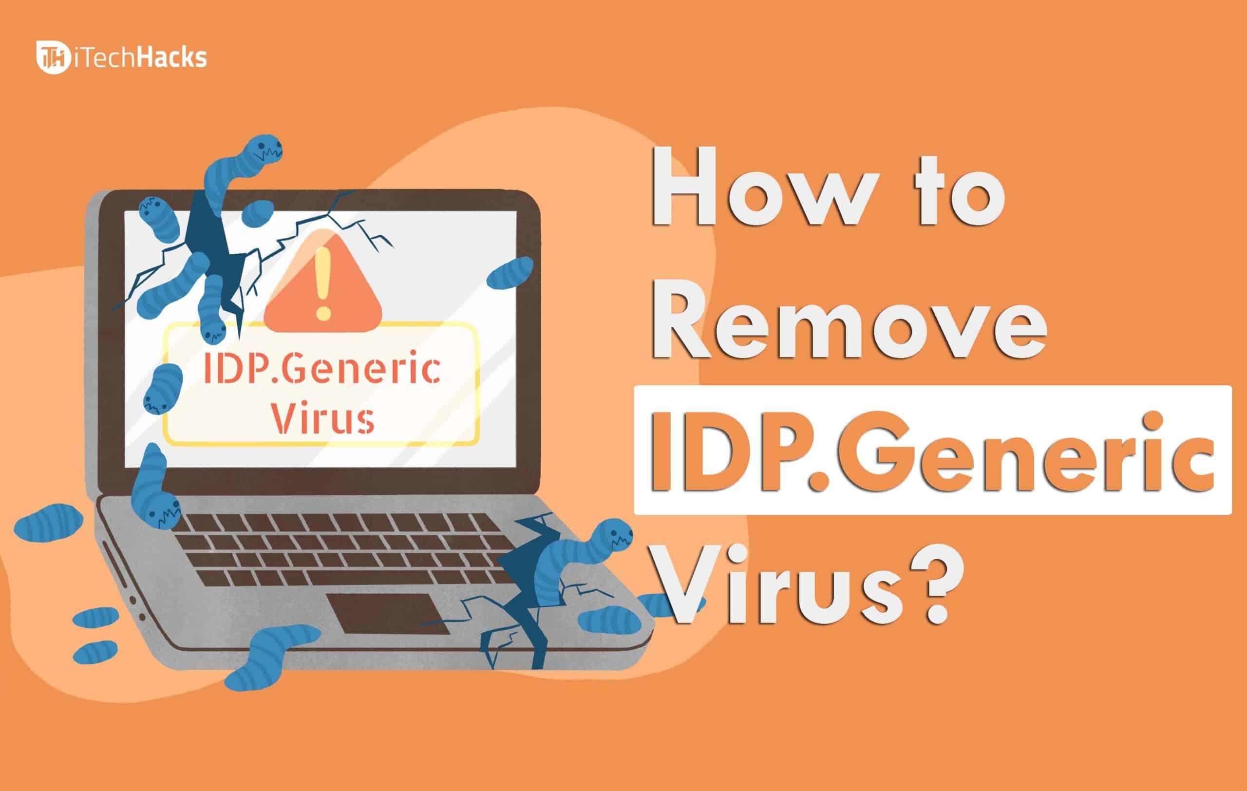 What is IDP.Generic? How to Remove IDP.Generic Virus?
