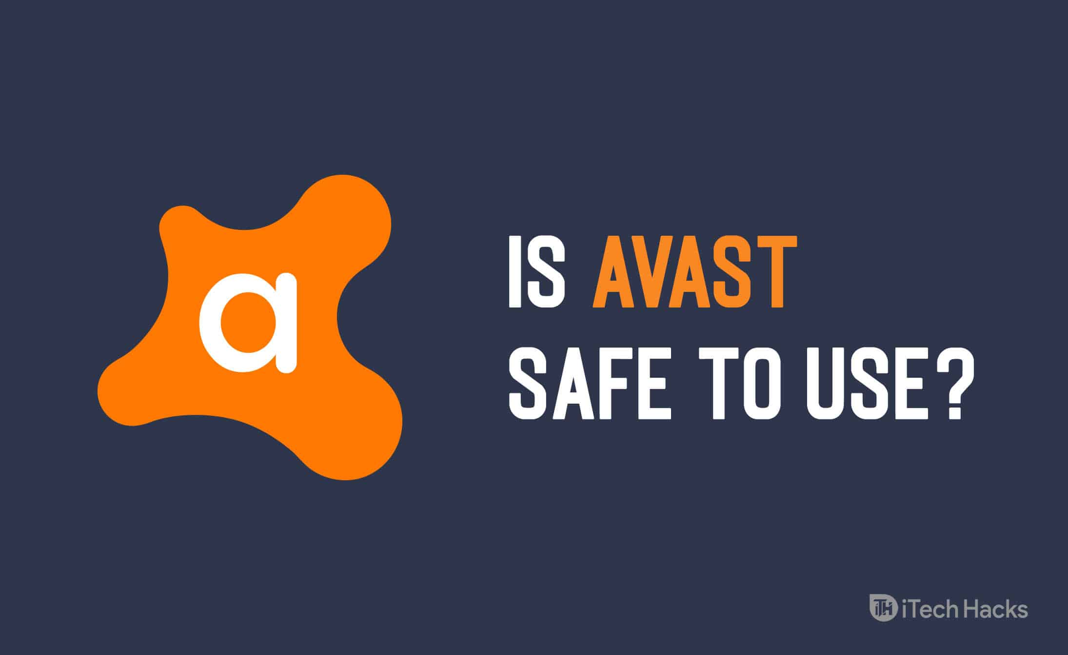 Is Avast still Safe & Good to Use in 2020? Honest Antivirus Review