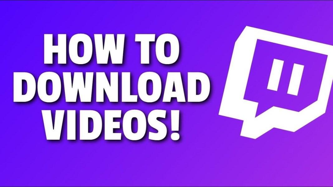 Download Twitch Videos Stream