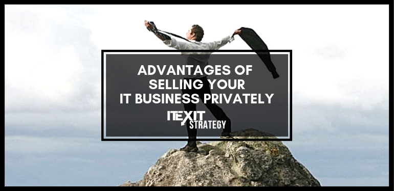 Advantages of selling your it business privately