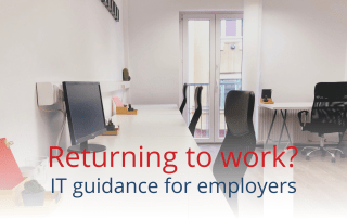 Returning to work - IT guidance for employers