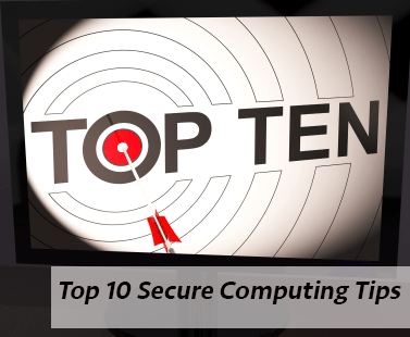 Top 10 Secure Computing Tips