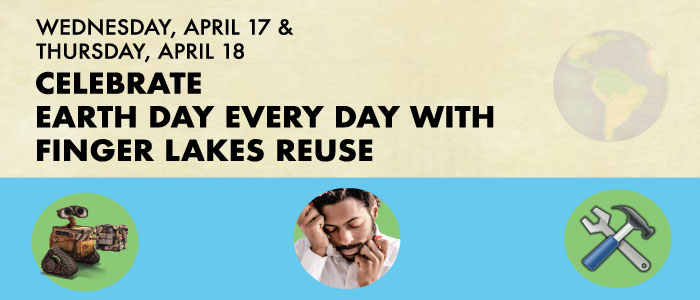 Finger Lakes ReUse hosting free family-friendly events on April 17th and April 18th