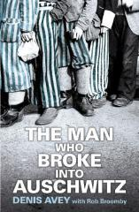 the-man-who-broke-into-auschwitz
