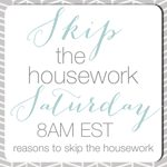 Skip the Housework
