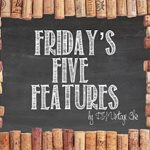 Fridays 5 Features