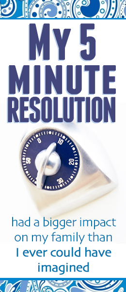 Most of us don't have time for traditional new year's resolutions...but we all have 5 minutes...This resolution has had a tremendous impact on our family!