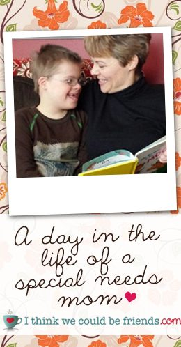 Such sweet insight into life as a special needs mom