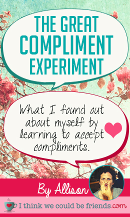 The Compliment Experiment: How I responded to compliments said a lot about how I felt about myself