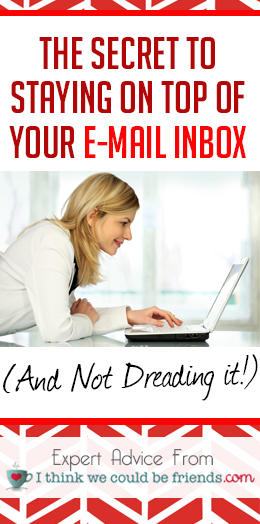 Finally! Stay on top of your email inbox once and for all…such a stress relief!