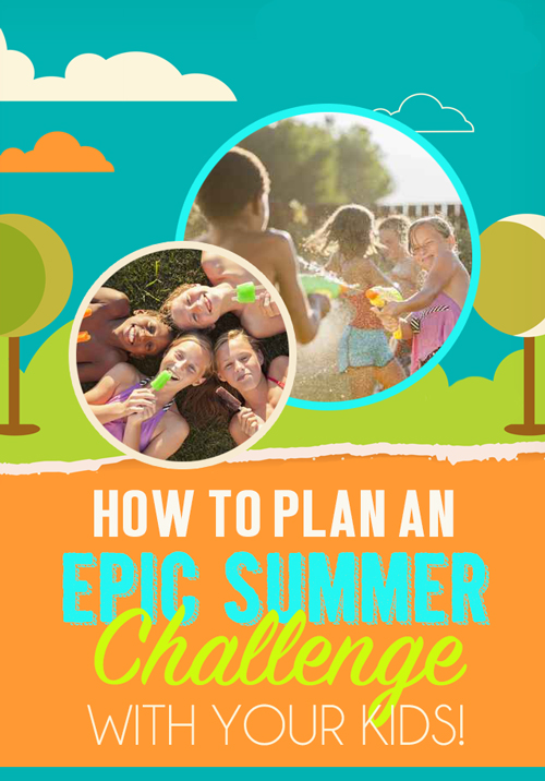 This is an AWESOME idea for summer activities with your kids: Plan an EPIC SUMMER CHALLENGE! Plus, two other great ideas for the best summer yet!