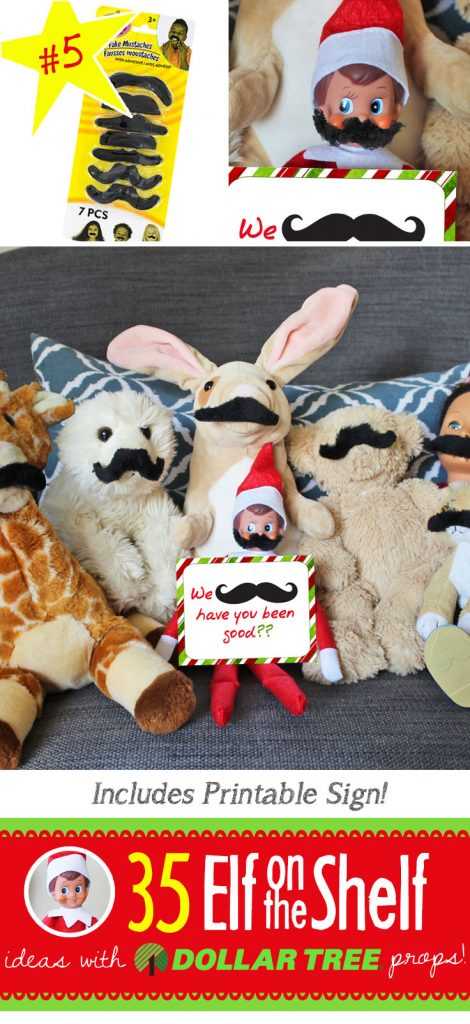 """We mustache, have you been good??"" 55+ NEW Elf on the Shelf ideas for this year!! These fun, creative & EASY ideas all include an item from the Dollar Tree! #Christmas #ElfOnTheShelf #Ideas #Easy #Funny #Toddler #DIY #DollarStore"