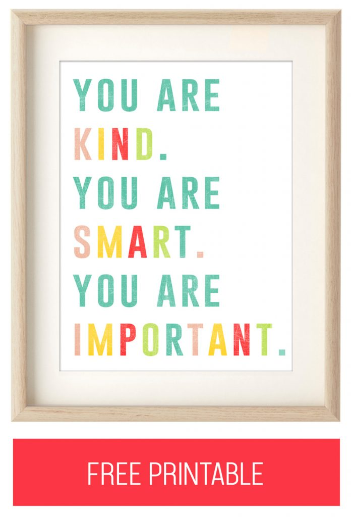 "FREE Quote Artwork for Kids: ""You are Kind. you are Smart. Your are Important."""