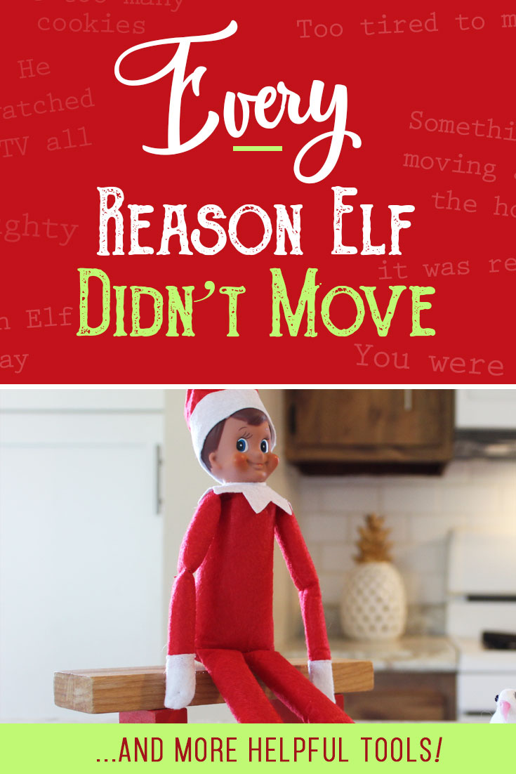 Oh no! Why didn't our Elf on the Shelf move last night??? Don't worry, it happens to the best of us! No matter why your Elf didn't move, we have you covered with a FULL list of over 40 reasons your Elf on the Shelf didn't move! They're quick and easy and your kids won't have any clue you simply forgot! #elfontheshelf #ideas #quick #easy #didntmove