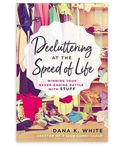book, decluttering at the speed of life by dana k white