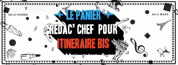 Le Panier rédac' chef pour ItinéraireBis
