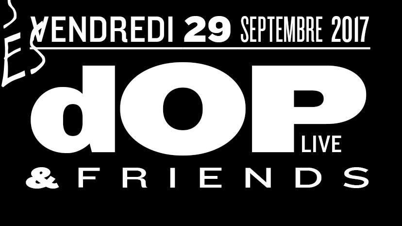 Jeux concours - Soirée DOP (live) & Friends le 29 septembre aux Nuits Fauves