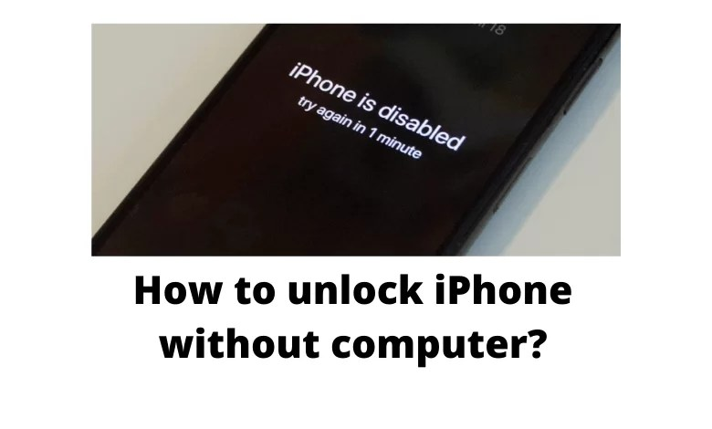 How to Unlock iPhone Passcode Without Computer