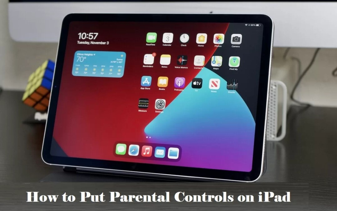 How to Put Parental Controls on iPad in Just 2 Minutes