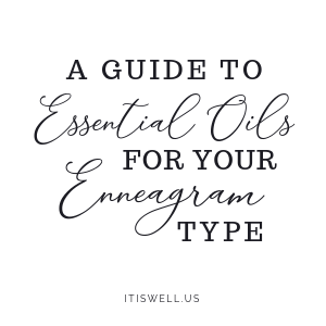 A Guide to Essential Oils for Your Enneagram Type