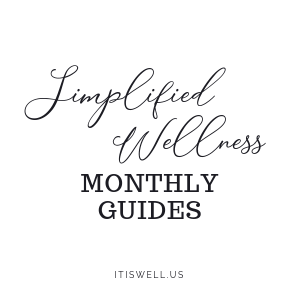 Simplified Wellness Monthly Guides