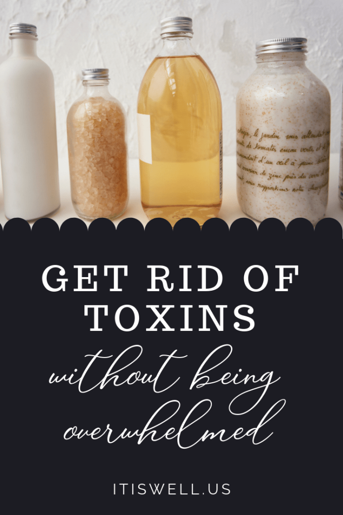 Get Rid of Toxins without Being Overwhelmed