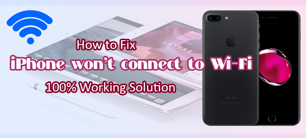 How to fix your iPhone wont connect to WiFi? [Solved]