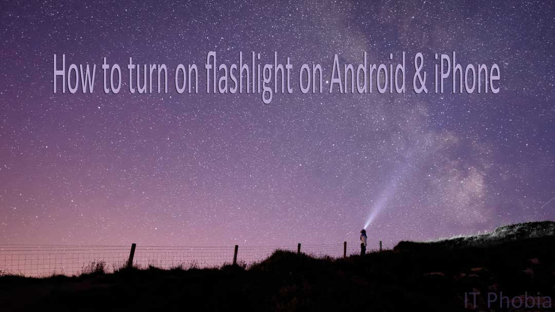 How to turn on flashlight on Android & iPhone – The Definitive Guide