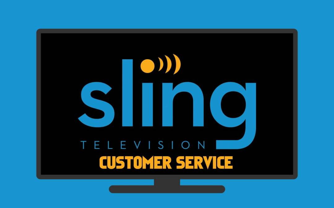 Sling TV Customer Service: Everything You are Looking for