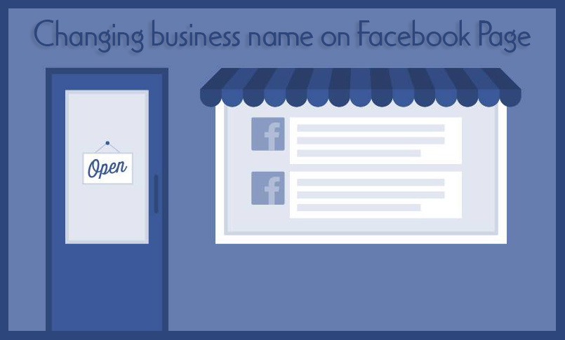 Changing business name on Facebook Page – Learn How?