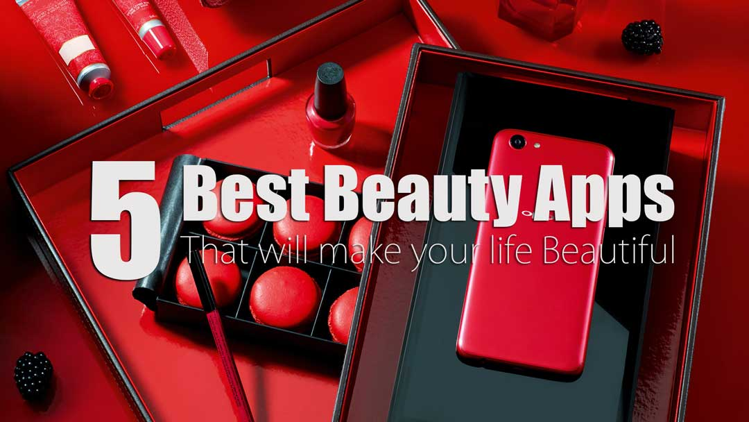 5 Best Beauty Apps that will make your life Beautiful