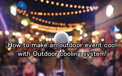 How to make an Outdoor Event Cool with Outdoor Cooling System