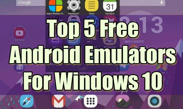 Top 5 Free Android Emulators for Windows 10