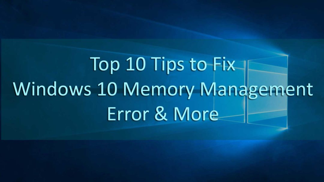 10 Tips tо Fix Windows 10 Memory Management Error & More