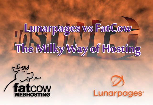 Lunarpages vs FatCow: The Milky Way of Hosting