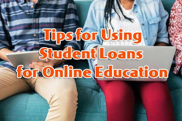 Best Tips for Using Student Loans for Online Education