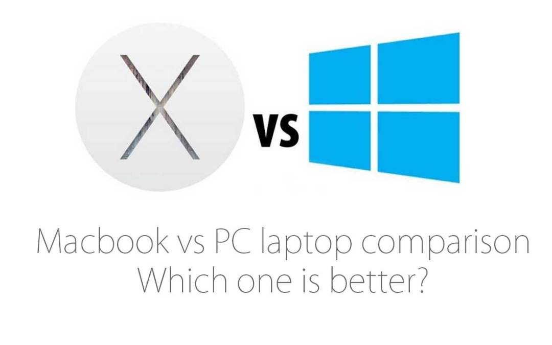 Macbook vs PC laptop comparison – Which one is better?