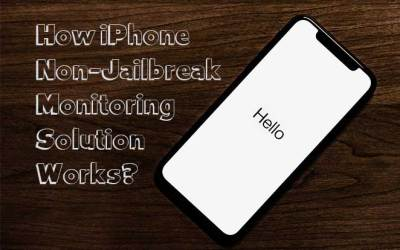 How iPhone Non Jailbreak Monitoring Solution Works?