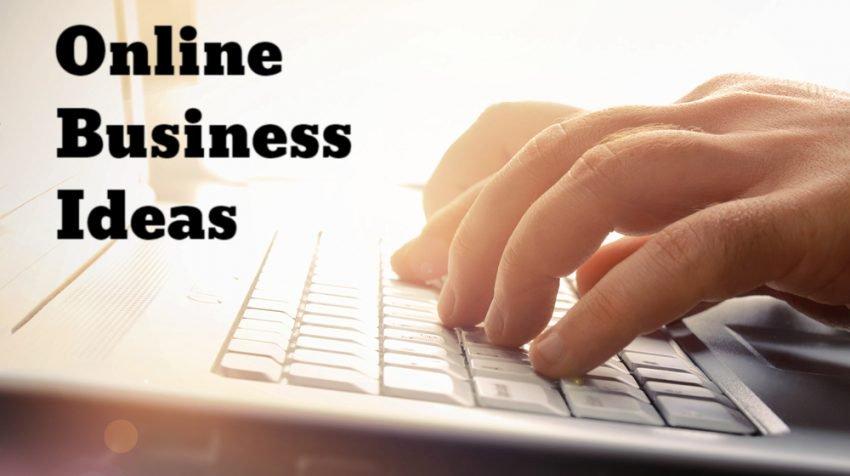 Best Online opportunities & Business ideas to start in 2019