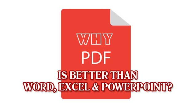 Why PDF is Better Than Word, Excel Or PowerPoint?