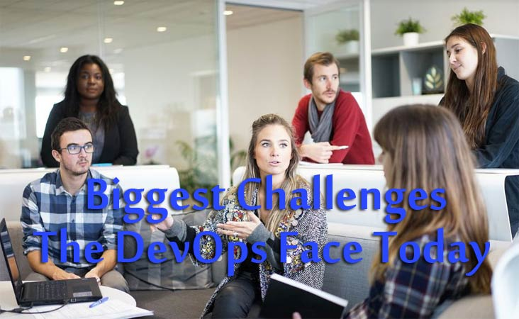 Biggest Challenges The DevOps Face Today – Must Read