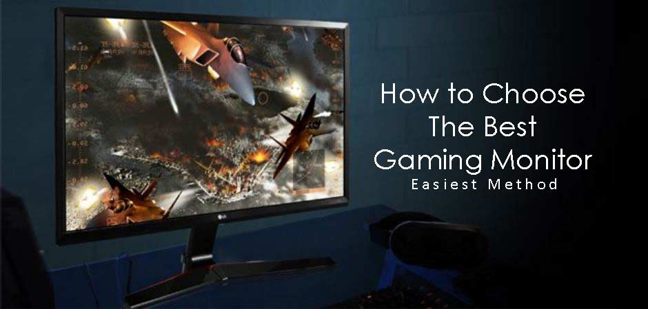How to Choose the Best Gaming Monitor – Easiest Method