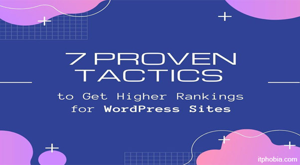 7 Proven Tactics to Get Higher Rankings for WordPress Sites
