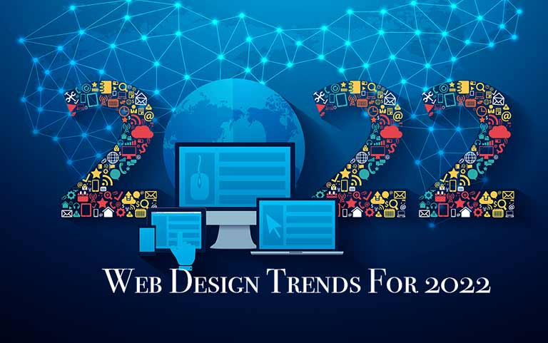 6 Web Design Trends You Should Look Out For In 2022
