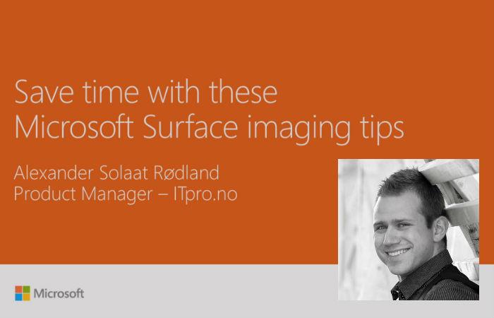 Ignite-sesjon: Storskala utrulling av Microsoft Surface Pro