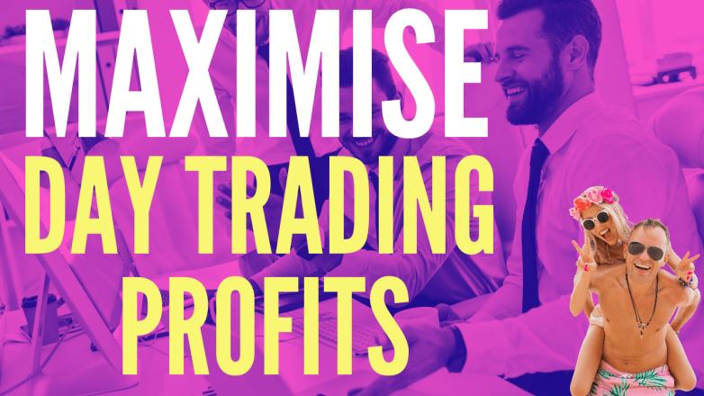 Maximise Day Trading profits